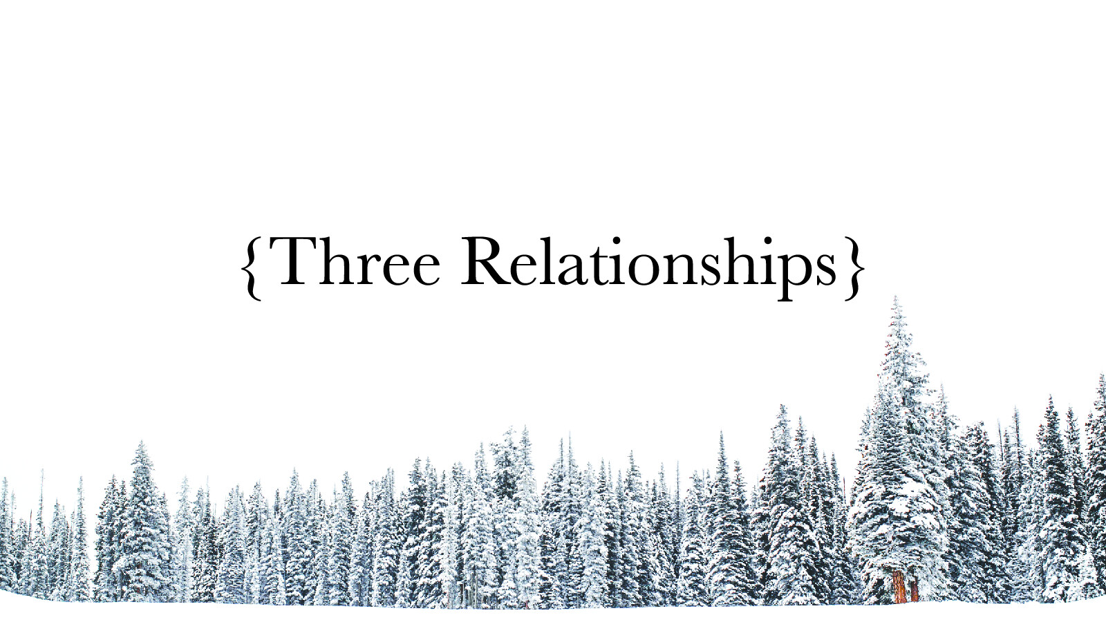 Three Relationships