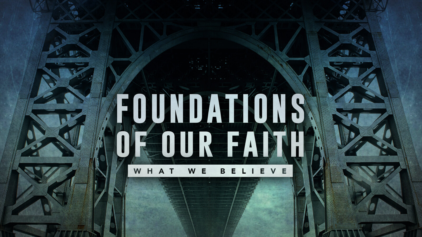 Foundations: What We Believe