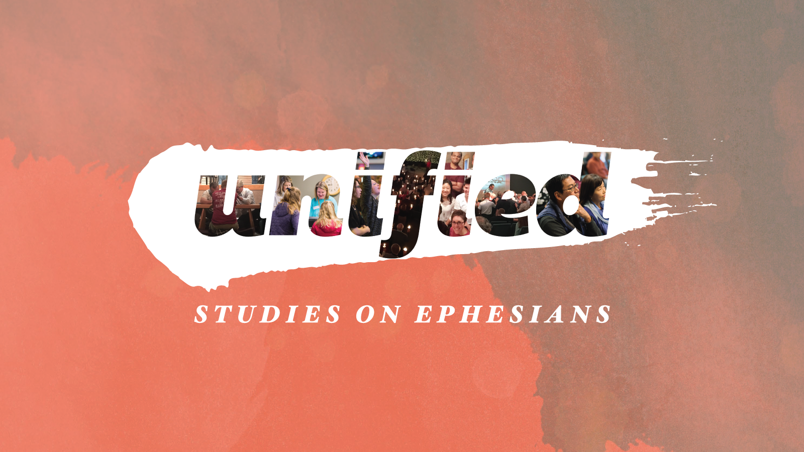 Unified – Studies on Ephesians