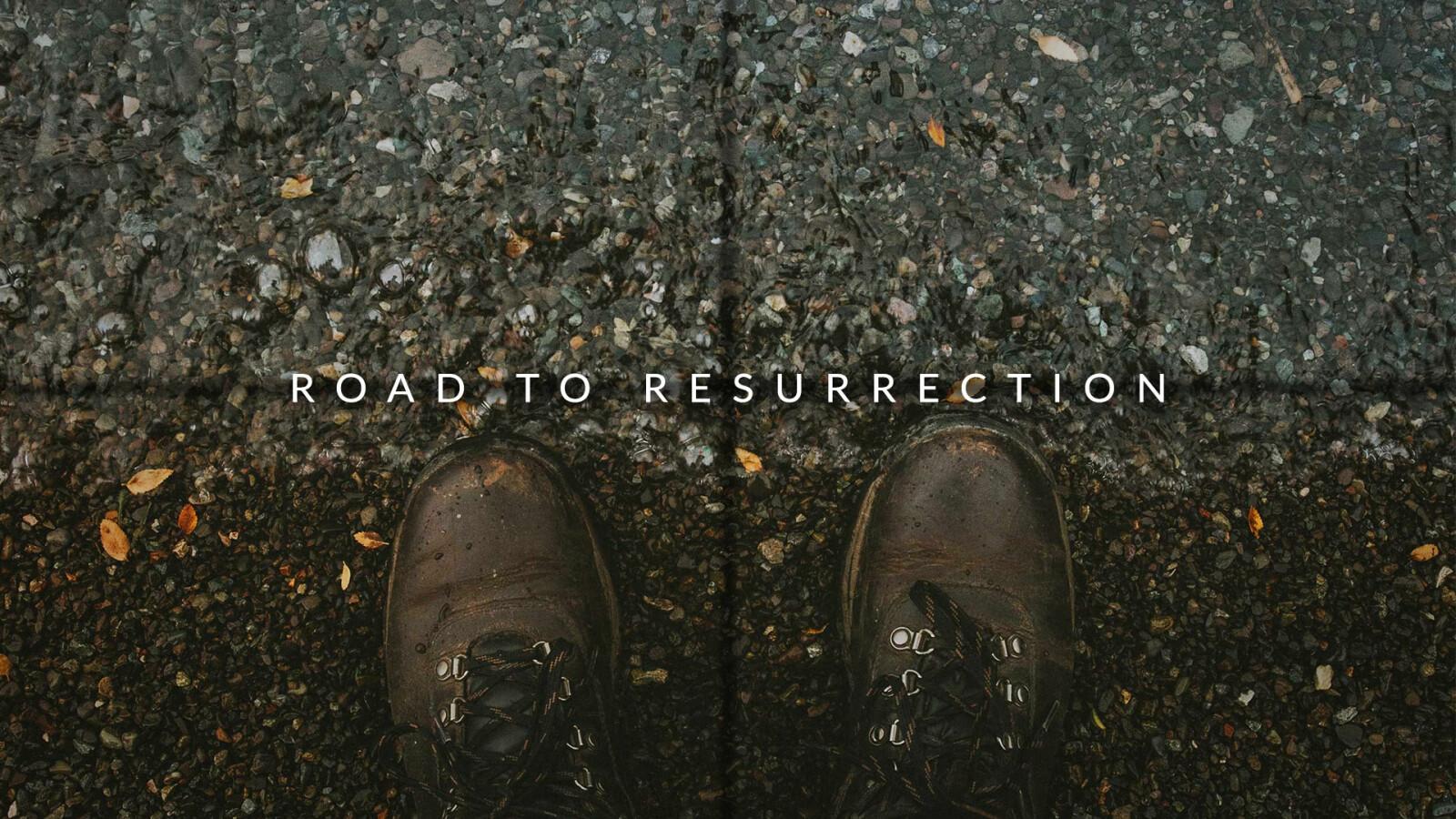 Road to Resurrection